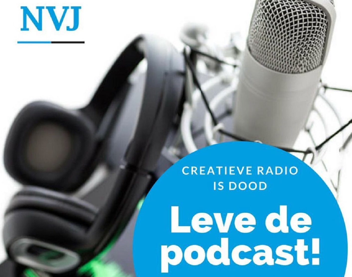 Creatieve radio is dood, leve de podcast!